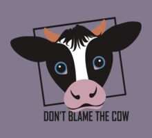 DON'T BLAME THE COW Kids Tee