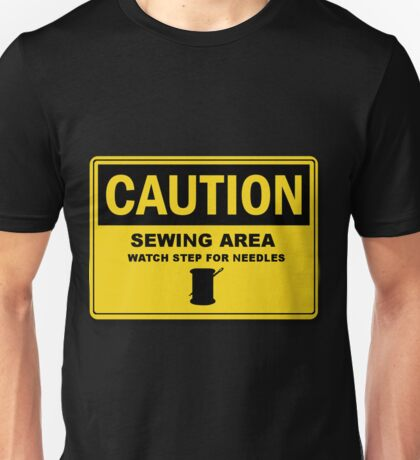 Sewing Area Sign Unisex T-Shirt