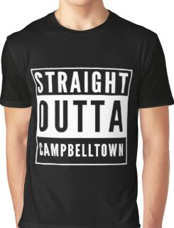 Straight Outta Campbelltown Graphic T-Shirt