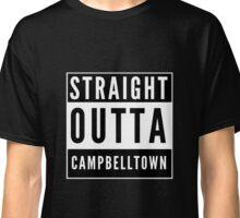 Straight Outta Campbelltown Classic T-Shirt