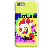 Tripping on acid iPhone Case/Skin