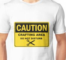Crafting Area Sign Unisex T-Shirt