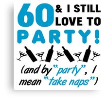 Funny 60th Birthday Party Canvas Print