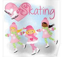 Girls Ice Skating Winter I Love Skating Poster