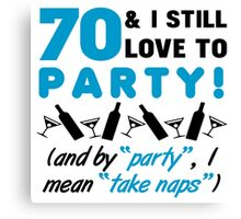 Funny 70th Birthday Party Canvas Print