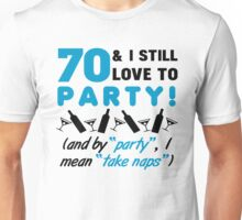 Funny 70th Birthday Party Unisex T-Shirt