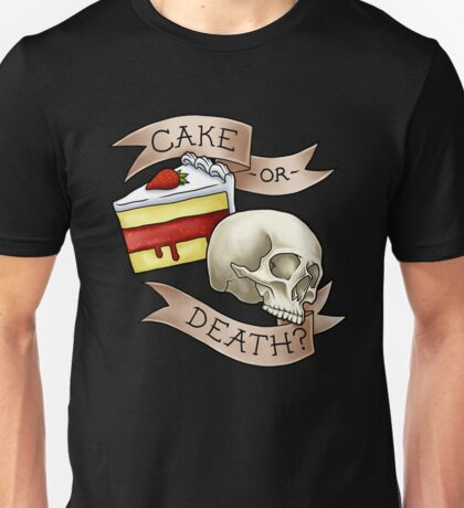 Cake or Death? Unisex T-Shirt