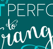 "Jane Austen: ""Perform to Strangers"" Sticker"