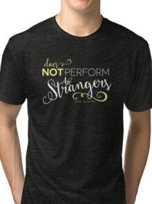 "Jane Austen: ""Perform to Strangers"" Tri-blend T-Shirt"