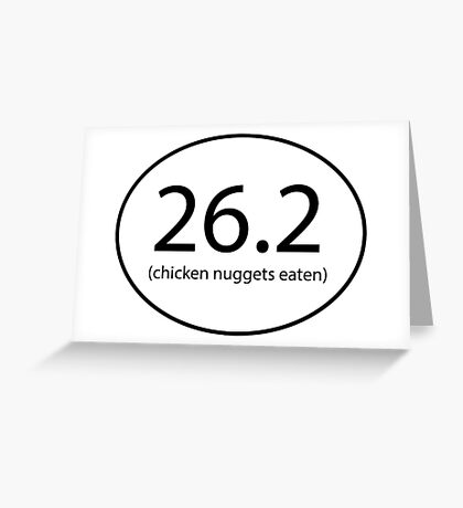 26.2 Chicken Nuggets Eaten Greeting Card