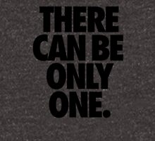 THERE CAN BE ONLY ONE. Unisex T-Shirt
