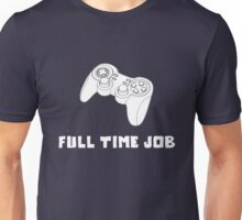 Full Time Gamer Unisex T-Shirt