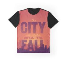 """The City if Ours Until the Fall"" Lettering Graphic T-Shirt"