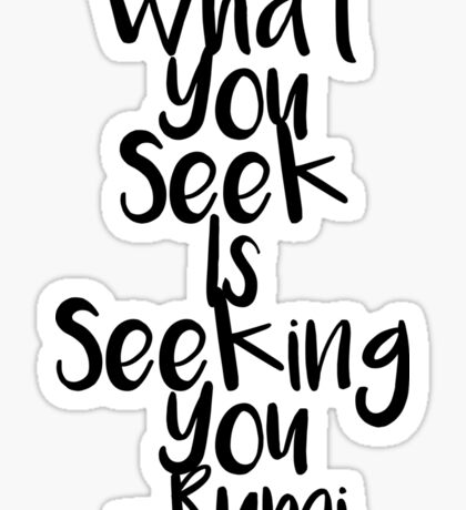 What You Seek is Seeking You  Sticker
