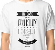 In case you ever foolishly forget | Virginia Woolf Classic T-Shirt