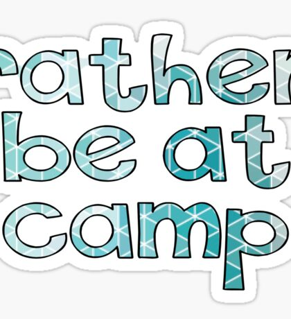 Rather be at camp Sticker