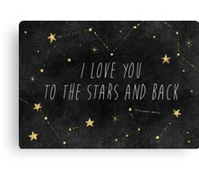 I Love You to the Stars and Back Canvas Print