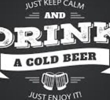 Enjoy a cold one! Sticker