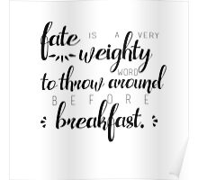 fate is a very weighty word Poster