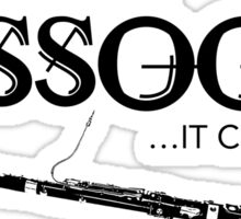 I Didn't Choose The Bassoon (Black Lettering) Sticker