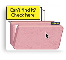 SPAM FOLDER - Can't find it? Check here! Canvas Print