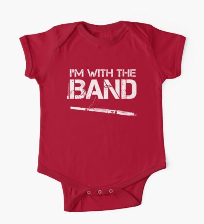 I'm With The Band - Bassoon (White Lettering) One Piece - Short Sleeve