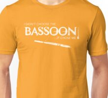 I Didn't Choose The Bassoon (White Lettering) Unisex T-Shirt