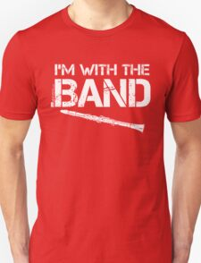 I'm With The Band - Clarinet (White Lettering) Unisex T-Shirt