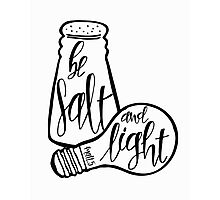 Be Salt And Light Photographic Print