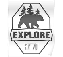 Explore Bear | Stay Wild Poster