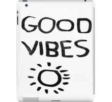 GOOD VIBES! iPad Case/Skin