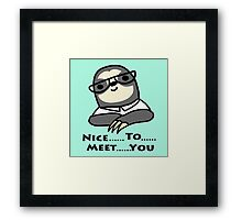 Nice To Meet You Sloth Framed Print