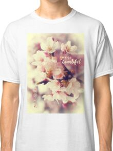 You're Beautiful Vintage White Pink Cherry Blossoms  Classic T-Shirt