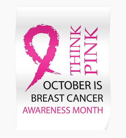 Think pink october is breast cancer awareness month Poster