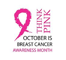 Think pink october is breast cancer awareness month Photographic Print