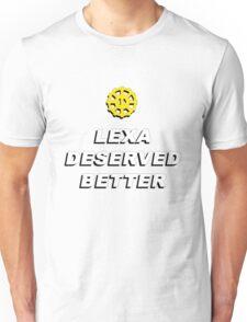 The 100 - Lexa Deserved Better (v.1) Unisex T-Shirt