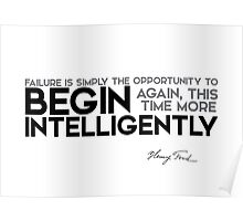 begin again intelligently - henri ford Poster
