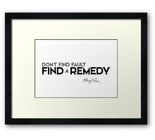 find a remedy - henry ford Framed Print