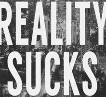 Reality Sucks Sticker