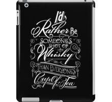 Not everyone's cup of tea iPad Case/Skin