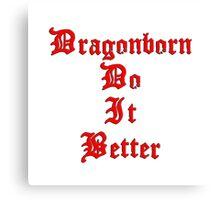 Dragonborn Do It Better Canvas Print
