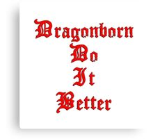 Dragonborn Do It Better Canvas Print