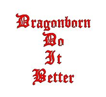 Dragonborn Do It Better Photographic Print