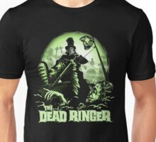 The Dead Ringer Unisex T-Shirt