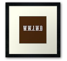 W.W.J.W.D Framed Print