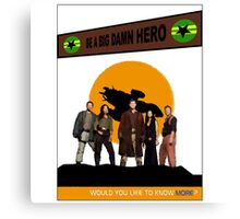 Be A Big Damn Hero Canvas Print