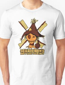 Scarecrows Don't Leave Their Posts Unisex T-Shirt