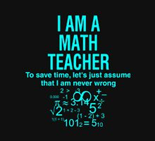 I Am A Math Teacher Unisex T-Shirt