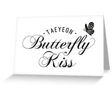 TAEYEON - Butterfly kiss Greeting Card
