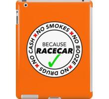 No Smokes, Drugs, Cash, Booze: Because Racecar - Apparel / Stickers - Full White iPad Case/Skin